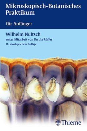 Mikroskopisch- Botanisches Praktikum für Anfänger -